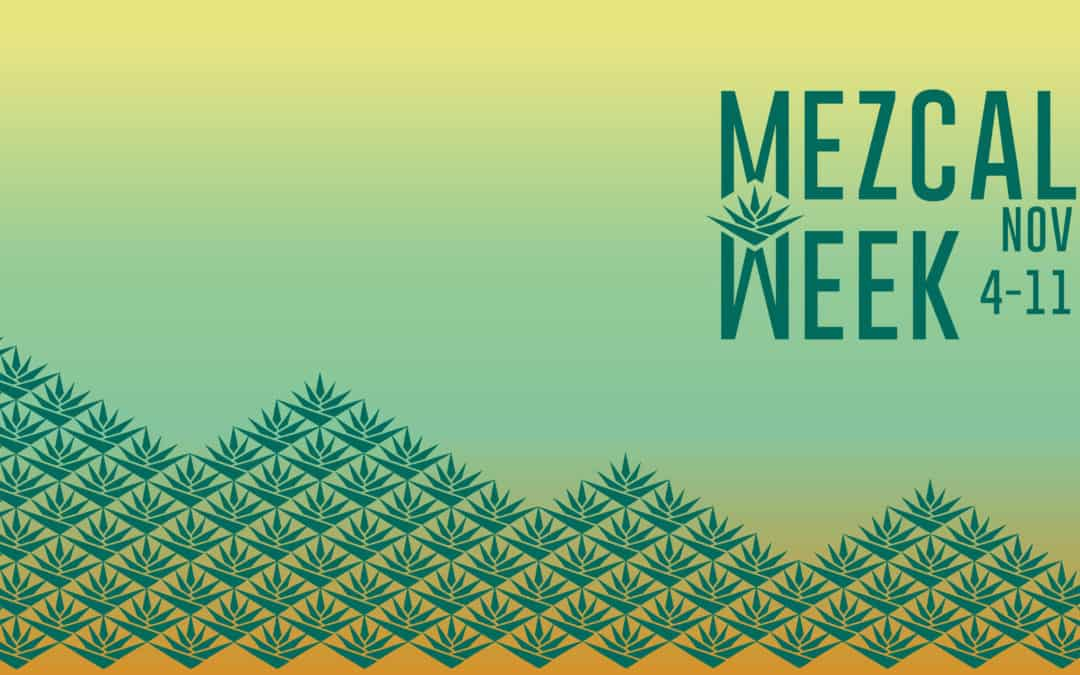 Mezcal Week 2018 is here!